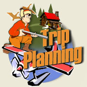 Fly-In Fishing Trip Planning